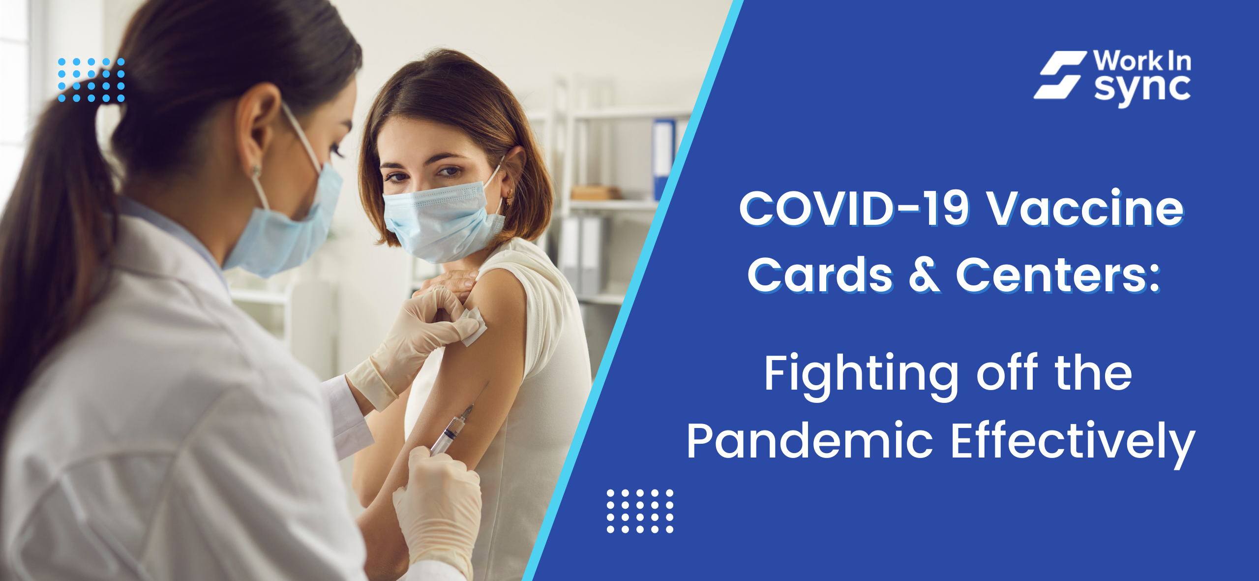COVID-19 Vaccine Centers: Fighting off the Pandemic