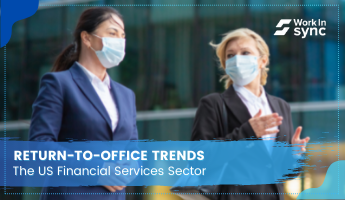 Return-to-Office Trends: The US Financial Services Sector Thumbnail