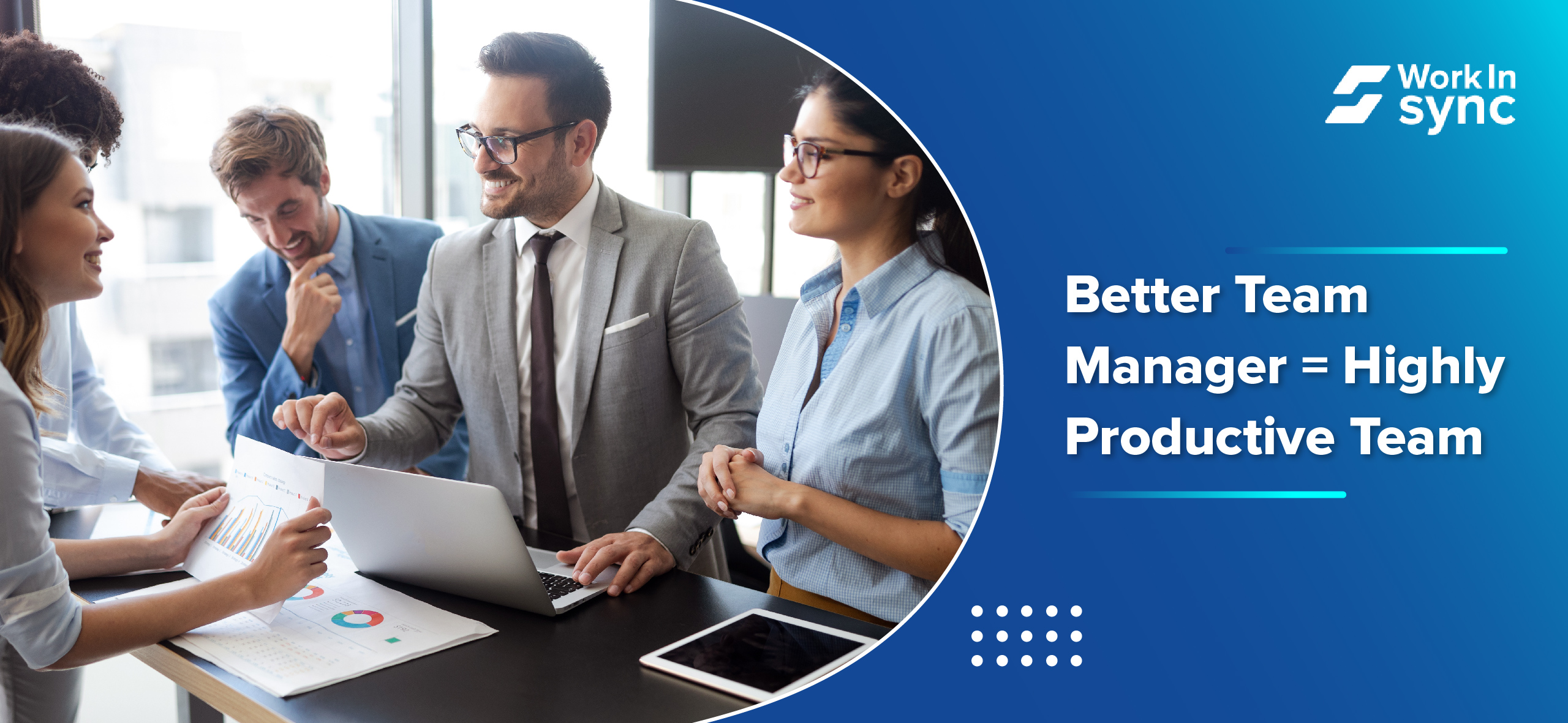 Better Team Manager = Highly Productive Team