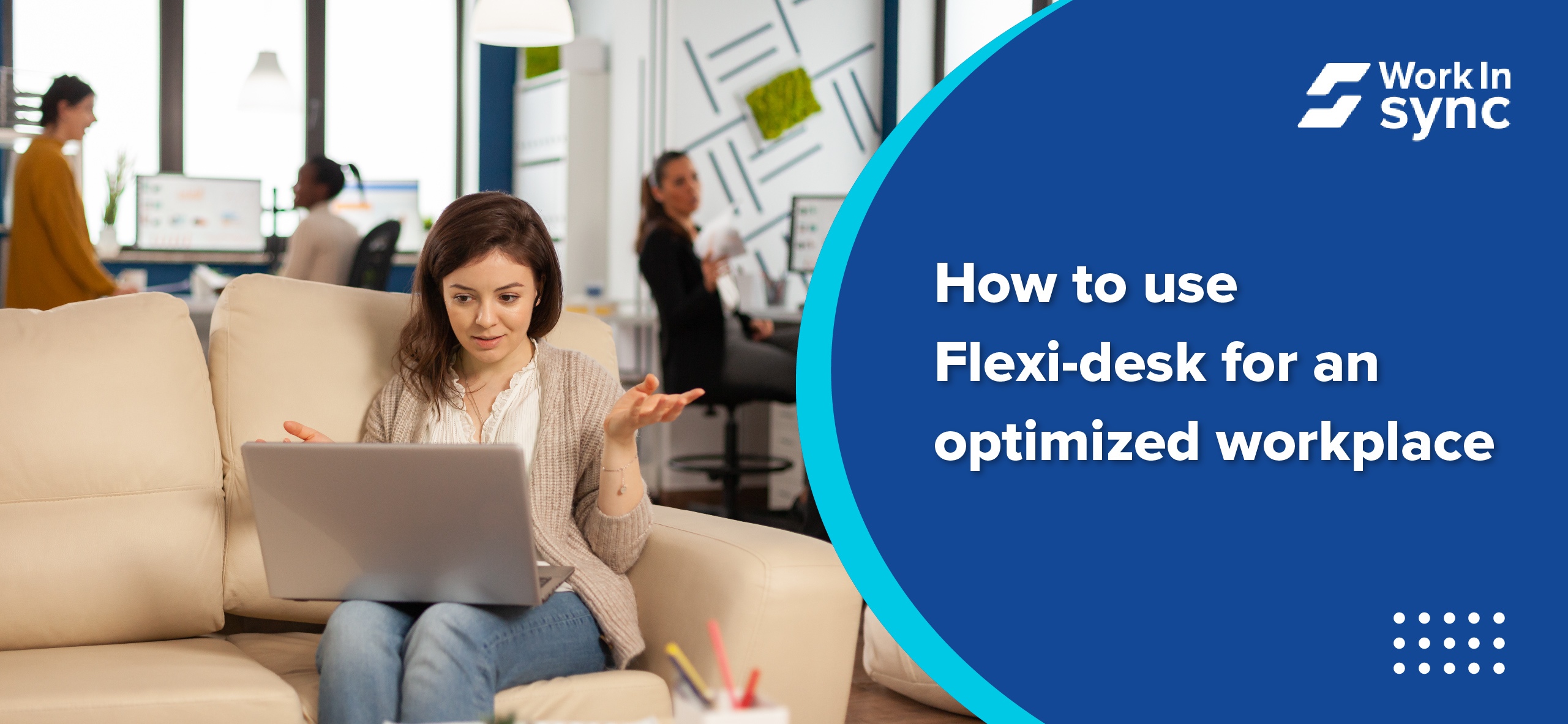 How to Use Flexi-desk for an Optimized Workplace