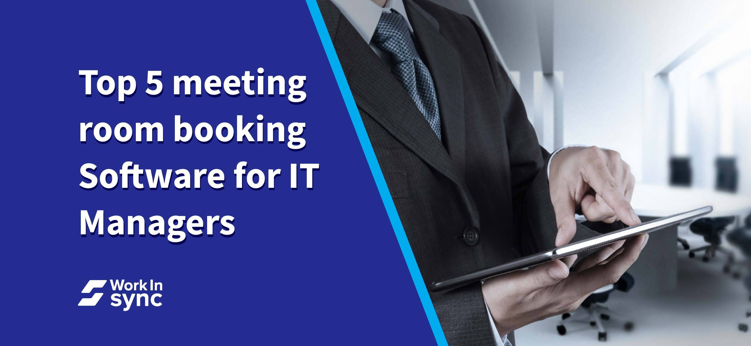 Top 5 Meeting Room Booking Software for IT Managers