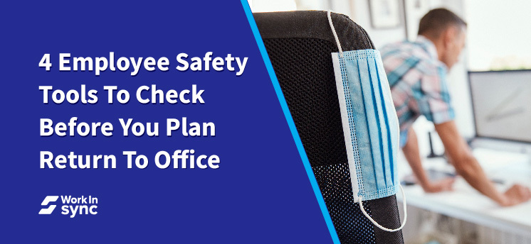 4 Employee Safety Tools To Check Before You Plan Return To Office