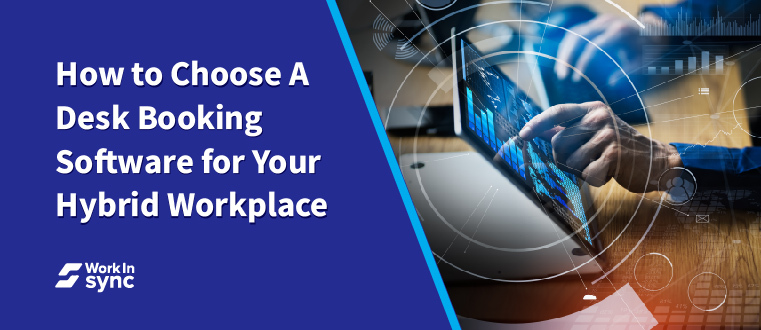 How to Choose A Desk Booking Software for Your Hybrid Workplace?